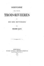 Histoire de la ville des Trois-Rivières et de ses environs