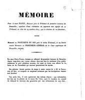 Mémoire pour le sieur Pianet, Huissier près le tribunal de première instance de Bruxelles, appelant d'une résolution ... contre monsieur le procureur du roi ...