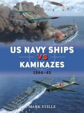 US Navy Ships vs Kamikazes 1944–45