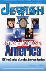 Jewish Heroes   Heroines of America PDF