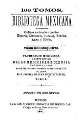 Florilegio medicinal: o, Breve epitome de las medicinas y cirujia la primera obra sobre esta ciencia impresa en Mexico en 1713, Volumen 1