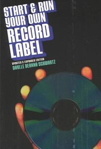 Start and Run Your Own Record Label Book