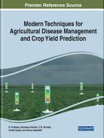 Modern Techniques for Agricultural Disease Management and Crop Yield Prediction PDF