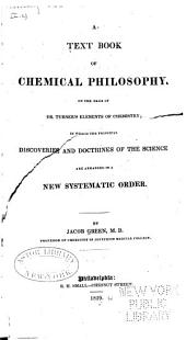 A text book of chemical philosophy : on the basis of Dr. Turner's Elements of chemistry, in which the principal discoveries and doctrines of the science are arranged in a new systematic order