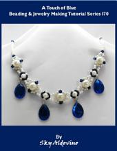 A Touch of Blue Beading & Jewelry Making Tutorial Series I70