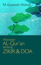 Wawasan al-Qur'an tentang Zikir dan Doa