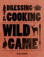 Dressing   Cooking Wild Game PDF