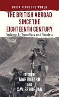 The British Abroad Since the Eighteenth Century  Volume 1 PDF