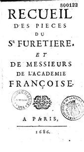 Recueil des pieces du Sr Furetiere, et de messieurs de l'Academie Françoise