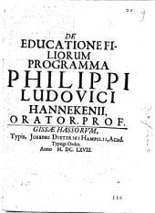 De educatione filiorum programma Philippi Ludovici Hannekenii, orator. prof