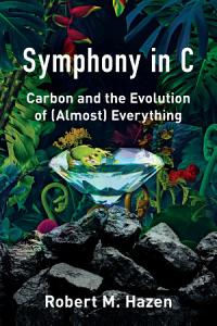 Symphony in C  Carbon and the Evolution of  Almost  Everything Book