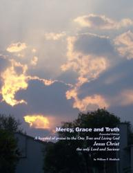 Mercy Grace And Truth Expanded Edition Book PDF