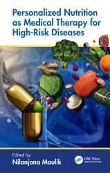 Personalized Nutrition As Medical Therapy For High Risk Diseases Book PDF