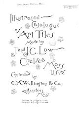 Illustrated Catalogue of Art Tiles Made by J. and J.G. Low, Chelsea, Mass., U.S.A.