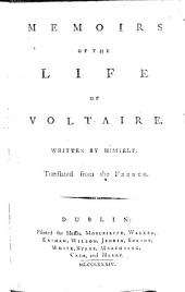 Memoirs of the Life of Voltaire. Written by Himself. Translated from the French