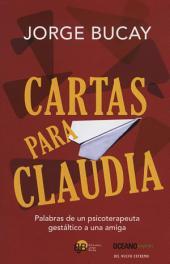 Cartas para Claudia: Palabras de un psicoterapeuta gestáltico a una amiga