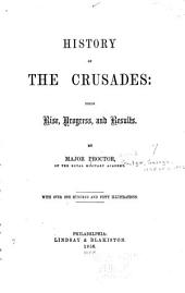 History of the crusades: their rise, progress, and results