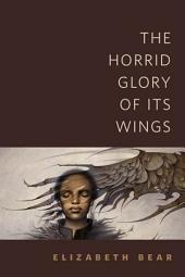 The Horrid Glory of Its Wings: A Tor.Com Original