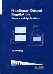 Nonlinear Output Regulation: Theory and Applications