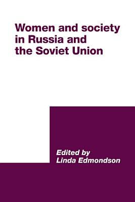 Women and Society in Russia and the Soviet Union PDF
