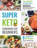 Super Keto Cookbook for Beginners 2020