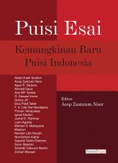 Puisi Esai Kemungkinan Baru Puisi Indonesia: Antologi Puisi Esai
