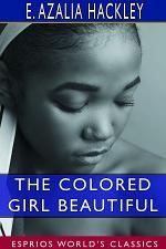 The Colored Girl Beautiful (Esprios Classics)