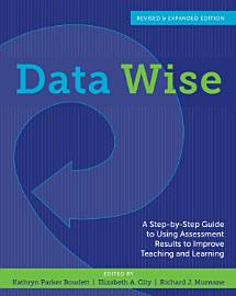 Data Wise  Revised And Expanded Edition
