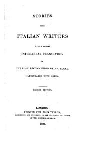 Stories from Italian Writers: With a Literal Interlinear Translation on the Plan Recommended by Mr. Locke : Illustrated with Notes
