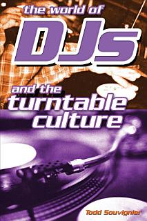 The World of DJs and the Turntable Culture Book