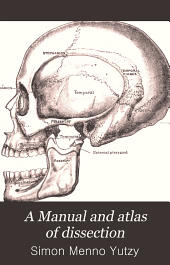 A Manual and atlas of dissection