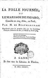 La folle journée, ou Le mariage de Figaro: comédie en cinq actes, en prose