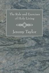 The Rule and Exercises of Holy Living