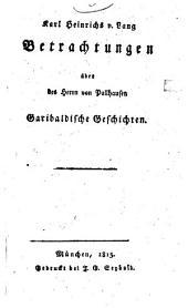 Karl Heinrichs v. Lang Betrachtungen über des Herrn von Pallhausen Garibaldische Geschichten