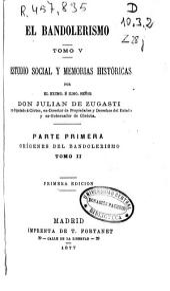 El bandolerismo: estudio social y memorias históricas. Orígenes del bandolerismo, Volúmenes 2-3