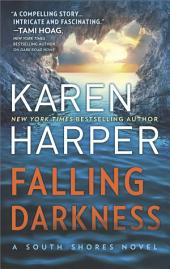 Falling Darkness: A Novel of Romantic Suspense