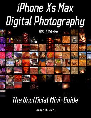 iPhone Xs Max Digital Photography  iOS 12 Edition