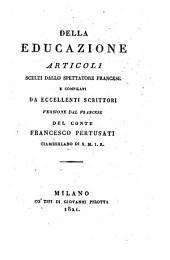 Della educazione articoli scelti dallo spettatore Francese e compilati da eccellenti scrittori. Versione dal Francese
