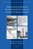 Aleppo and its Hinterland in the Ottoman Period   Alep et sa province    l     poque ottomane PDF