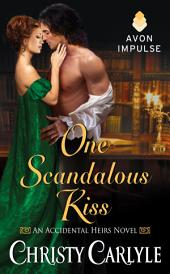 One Scandalous Kiss: An Accidental Heirs Novel