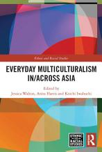 Everyday Multiculturalism in across Asia PDF
