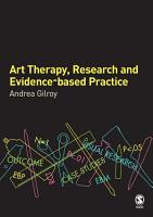Art Therapy  Research and Evidence based Practice PDF