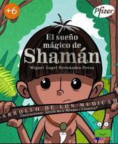El sueño mágico de Shamán