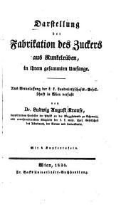 Darstellung der Fabrikation des Zuckers aus Runkelrüben: In ihrem gesammten Umfange
