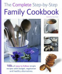 The Complete Step-by-step Family Cookbook
