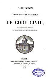 Discussion du Conseil d'État et du Tribunat sur le Code Civil: avant la rédaction définitive de chacune des Lois qui le composent