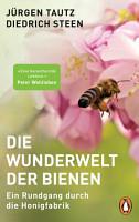 Die Wunderwelt der Bienen PDF