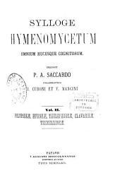 Sylloge fungorum omnium hucusque cognitorum: Sylloge Hymenomycetum. Polyporeae, hydneae, thelephoreae, clavarieae, tremellineae, Volume 2; Volume 6