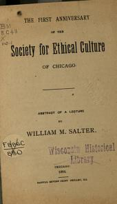 The First Anniversary of the Society for Ethical Culture of Chicago: Abstract of a Lecture