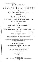 Harrison's Analytical Digest of All the Reported Cases Determined in the House of Lords, the Several Courts of Common Law, in Banc and at Nisi Prius, and the Court of Bankruptcy